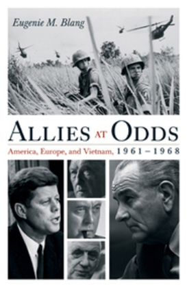 Allies at Odds: America, Europe, and Vietnam, 1961-1968