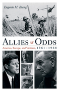 Allies at Odds: America, Europe, and Vietnam, 1961 1968