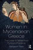 Women in Mycenaean Greece: The Linear B Tablets from Pylos and Knossos