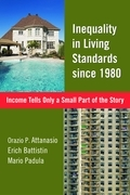 Inequality in Living Standards since 1980: Income Tells Only a Small Part of the Story