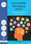 ADHD: All Your Questions Answered: A Complete Handbook for Sencos and Teachers: A Handbook for Sencos and Teachers