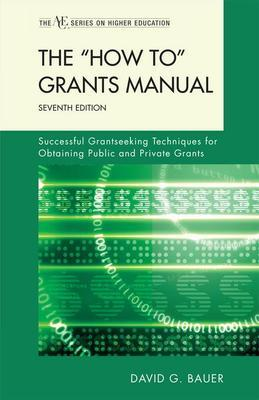 The 'How To' Grants Manual: Successful Grantseeking Techniques for Obtaining Public and Private Grants
