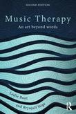 Music Therapy: An Art Beyond Words, Second Edition: An Art Beyond Words