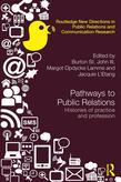 Pathways to Public Relations History: Global Perspectives on Profession and Practice: Histories of Practice and Profession
