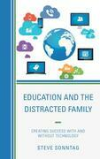 Education and the Distracted Family: Creating Success with and without Technology
