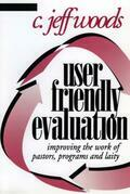 User Friendly Evaluation: Improving the Work of Pastors, Programs, and Laity