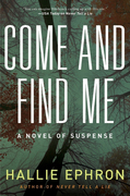Come and Find Me: A Novel of Suspense