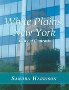 White Plains, New York: A City of Contrasts