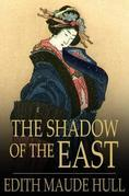 The Shadow of the East