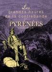 Les grandes heures de la contrebande dans les Pyrénées
