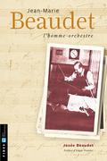 Jean-Marie Beaudet, l'homme-orchestre