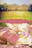 My Jane Austen Summer: A Season in Mansfield Park