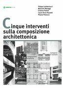 Cinque interventi sulla composizione architettonica