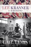 Lee Krasner: A Biography