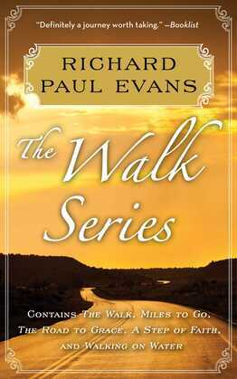 Richard Paul Evans: The Complete Walk Series eBook Boxed Set: The Walk, Miles to Go, Road to Grace, Step of Faith, Walking on Water