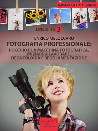 Impara la fotografia. Livello 3
