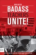Badass Teachers Unite!: Writing on Education, History, and Youth Activism