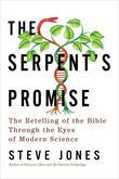 The Serpent's Promise: The Bible Interpreted Through Modern Science