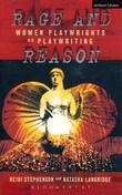 Rage And Reason: Women Playwrights on Playwriting