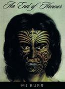 An End of Honour: A novel of Titokowaru's War