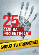 "25 casi da ""scientifica"""