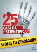 "25 casi da ""scientifica"""