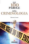 Le 100 parole della criminologia