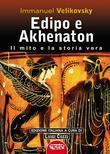 Edipo e Akhenatton. Il mito e la storia vera