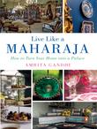 Live Like a Maharaja