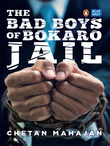 The Bad Boys of Bokaro Jail