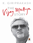The Vijay Mallya Story