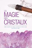 La magie des cristaux