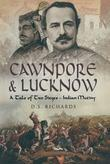 Cawnpore & Lucknow: A Tale of Two Sieges- Indian Mutiny