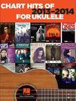 Chart Hits of 2013-2014 for Ukulele
