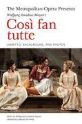 The Metropolitan Opera Presents: Mozart's Cosi fan tutte: The Complete Libretto
