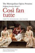 The Metropolitan Opera Presents: Mozart's Cosi fan tutte: The Complete Libretto