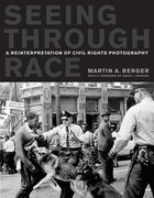 Seeing through Race: A Reinterpretation of Civil Rights Photography