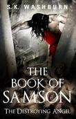 The Book of Samson: The Destroying Angel