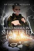 Mad Mama in Shattered Dreams