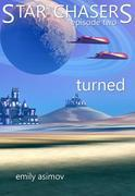 "Episode #2 - ""Turned"": Star Chasers (Volume 2)"