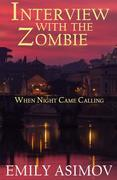 Interview with the Zombie: When Night Came Calling