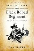 Bringing Back the Black Robed Regiment: Volume 1: A Call for Preachers Who Will Fight