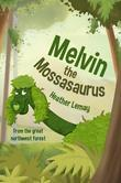 Melvin the Mossasaurus