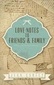 Love Notes to Friends & Family