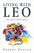 Living with Leo: Law Enforcement Officer