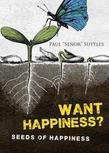 Want Happiness?: Seeds of Happiness