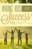Wiring Kids for Success in Life