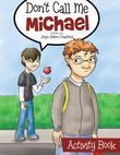 Don't Call Me Michael Activity Book