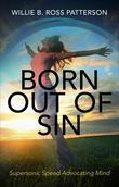 Born Out of Sin: Supersonic Speed Advocating Mind