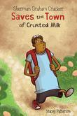 Sherman Graham Cracker Saves the Town of Crusted Milk
